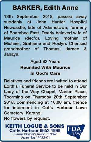 BARKER, Edith Anne 13th September 2018, passed away suddenly at John Hunter Hospital Newcastle, late of...