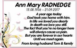 Ann Mary RADNEDGE 15.08.1936 ~ 21.09.2017 A year ago today God took you home with him. In life we...