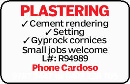 PLASTERING   Cement rendering   Setting   Gyprock cornices   Small jobs welcome ...