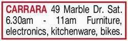 49 Marble Dr. Sat. 6.30am - 11am Furniture, electronics, kitchenware, bikes.
