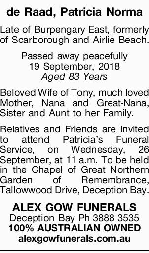 de Raad, Patricia Norma    Late of Burpengary East, formerly of Scarborough and Airlie Beach....