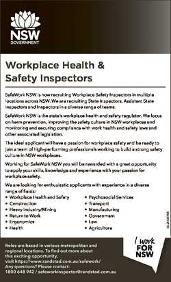 Workplace Health & Safety Inspectors SafeWork NSW is now recruiting Workplace Safety Inspectors...