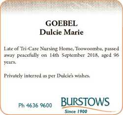 GOEBEL Dulcie Marie Late of Tri-Care Nursing Home, Toowoomba, passed away peacefully on 14th Septemb...