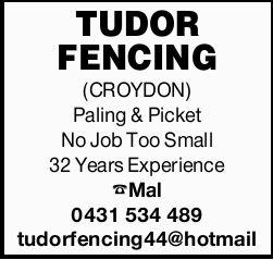 TUDOR FENCING   (CROYDON)    Paling & Picket    No Job Too Small    32 Years...