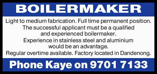 Light to medium fabrication. Full time permanent position.   The successful applicant must be...