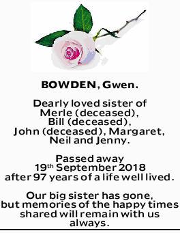 BOWDEN, Gwen. Dearly loved sister of Merle (deceased), Bill (deceased), John (deceased), Margaret...