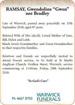 "RAMSAY, Gwendoline ""Gwen"" nee Bradley Late of Warwick, passed away peacefully on 15th Sept..."