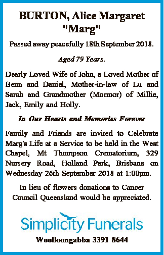 <p> Passed away peacefully 18th September 2018. Aged 79 Years. </p> <p> Dearly Loved Wife of...</p>