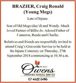 BRAZIER, Craig Ronald (Young Megs) Late of Injune. Son of Old Megs (dec'd) and Wendy. Much loved...