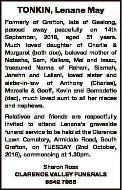 TONKIN, Lenane May Formerly of Grafton, late of Geelong, passed away peacefully on 14th September, 2...
