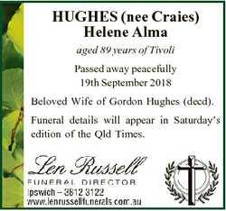 HUGHES (nee Craies) Helene Alma aged 89 years of Tivoli Passed away peacefully 19th September 2018 B...