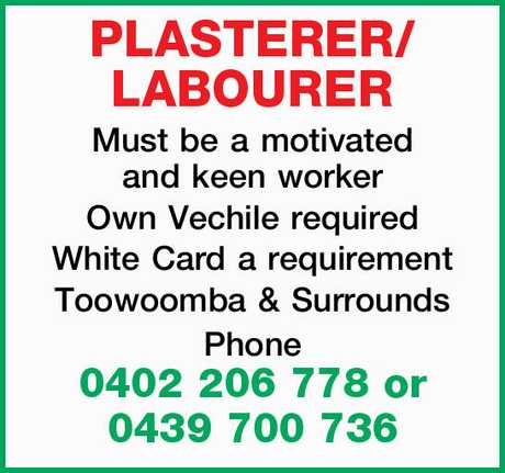 <p> PLASTERER/ LABOURER </p> <p> Must be a motivated and keen worker Own Vechile required White...</p>