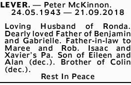 LEVER. - Peter McKinnon.    24.05.1943- 21.09.2018   Loving Husband of Ronda.   ...