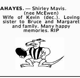 AHAYES.- Shirley Mavis.    (nee McEwen)   Wife of Kevin (dec.).   Loving sister...
