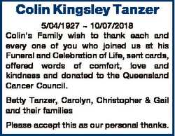 Colin Kingsley Tanzer 5/04/1927  10/07/2018 Colin's Family wish to thank each and every one of y...