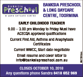 EARLY CHILDHOOD TEACHER   9.00 - 3.00 pm Monday to Friday   Must have ACECQA approved qua...