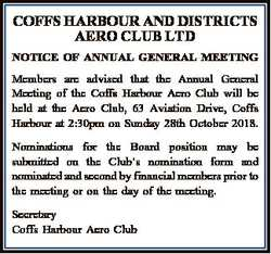 COFFS HARBOUR AND DISTRICTS AERO CLUB LTD NOTICE OF ANNUAL GENERAL MEETING Members are advised that...
