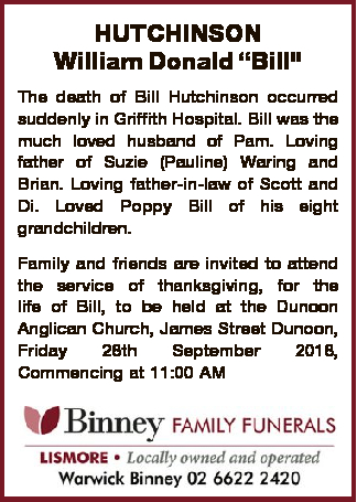 The death of Bill Hutchinson occurred suddenly in Griffith Hospital.   Bill was the much love...