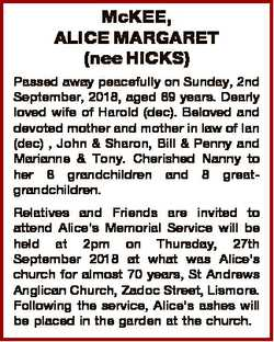 McKEE, ALICE MARGARET (nee HICKS) Passed away peacefully on Sunday, 2nd September, 2018, aged 89 yea...
