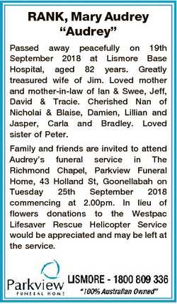 "RANK, Mary Audrey ""Audrey"" Passed away peacefully on 19th September 2018 at Lismore Base H..."