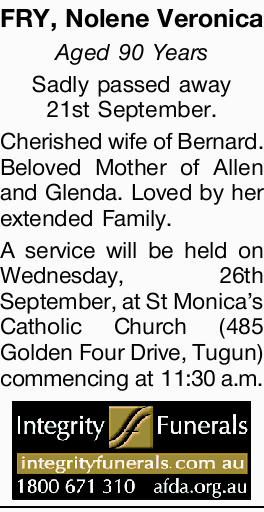 FRY, Nolene Veronica    Aged 90 Years    Sadly passed away 21st September.   Cherished...