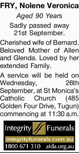 FRY, Nolene Veronica    Aged 90 Years    Sadly passed away 21st September.   Cherishe...
