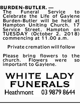 BURDEN-BUTLER. _ The Funeral Service to Celebrate the Life of Gaylene Burden-Butler will be held at...