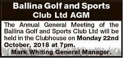 Ballina Golf and Sports Club Ltd AGM The Annual General Meeting of the Ballina Golf and Sports Club...