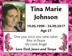 Tina Marie Johnson 19.05.1990 - 24.09.2017 Age 27 One year since you were taken Rest in Peace My Lit...