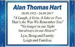 "Alan Thomas Hart 28.09.1952 - 24.09.2017 ""A Laugh, A Grin, A Joke or Two That's the Way We..."
