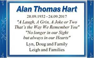 """Alan Thomas Hart 28.09.1952 - 24.09.2017 """"A Laugh, A Grin, A Joke or Two That's the Way We..."""