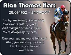 Alan Thomas Hartt 28.09.1952  24.09.2017 One year ago my world fell apart. Alan, you were my rock and I...