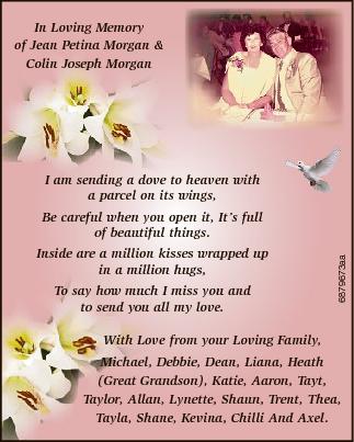 In Loving Memory of Jean Petina Morgan & Colin Joseph Morgan I am sending a dove to heaven with a...