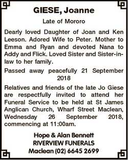 GIESE, Joanne Late of Mororo Dearly loved Daughter of Joan and Ken Leeson. Adored Wife to Peter. Mot...