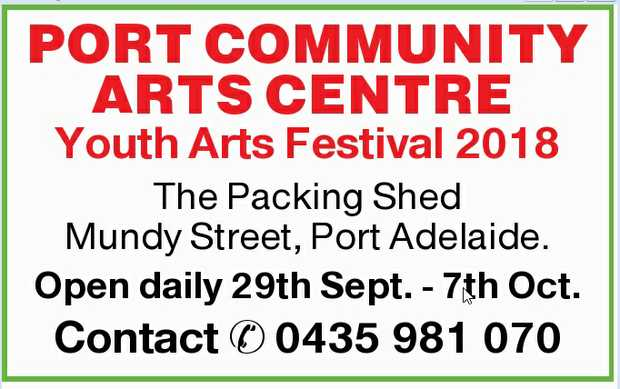 Youth Arts Festival 2018    The Packing Shed    Mundy Street, Port Adelaide.    Open...