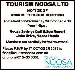 TOURISM NOOSA LTD NOTICE OF ANNUAL GENERAL MEETING To be held on Wednesday 24 October 2018 from 4-5p...