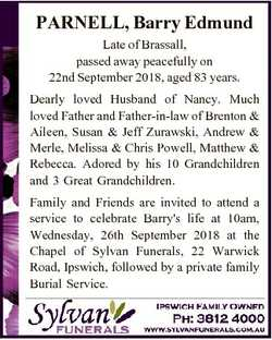 PARNELL, Barry Edmund Late of Brassall, passed away peacefully on 22nd September 2018, aged 83 years...