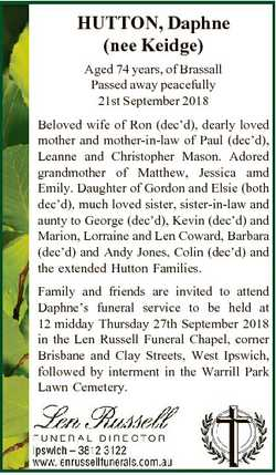 HUTTON, Daphne (nee Keidge) Aged 74 years, of Brassall Passed away peacefully 21st September 2018 Be...