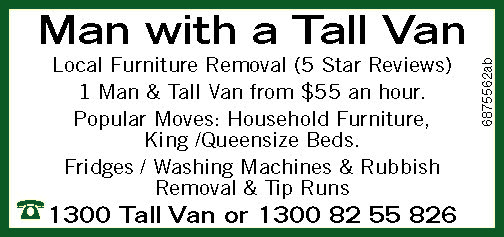 Local Furniture Removal - Man with a Tall Van ( 5 Star Reviews )
