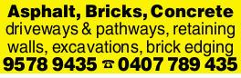 Asphalt, Bricks, Concrete driveways & pathways, retaining walls, excavations, brick edging ...
