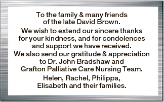 To the family & many friends of the late David Brown.   We wish to extend our sincere thanks...