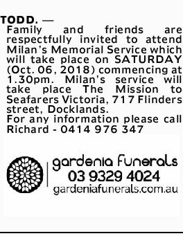TODD. _ Family and friends are respectfully invited to attend Milan's Memorial Service which...
