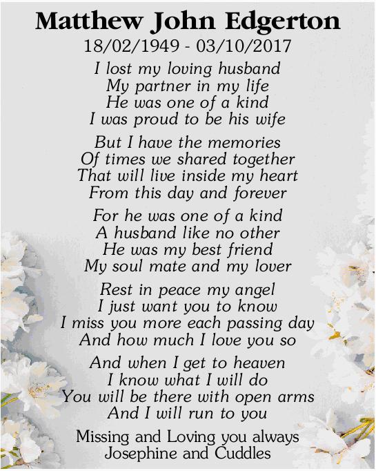 Matthew John Edgerton    18/02/1949 - 03/10/2017      I lost my loving husband...