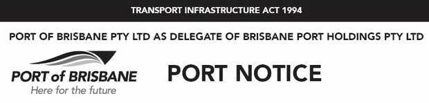 TRANSPORT INFRASTRUCTURE ACT 1994   PORT OF BRISBANE PTY LTD AS DELEGATE OF BRISBANE PORT HOL...