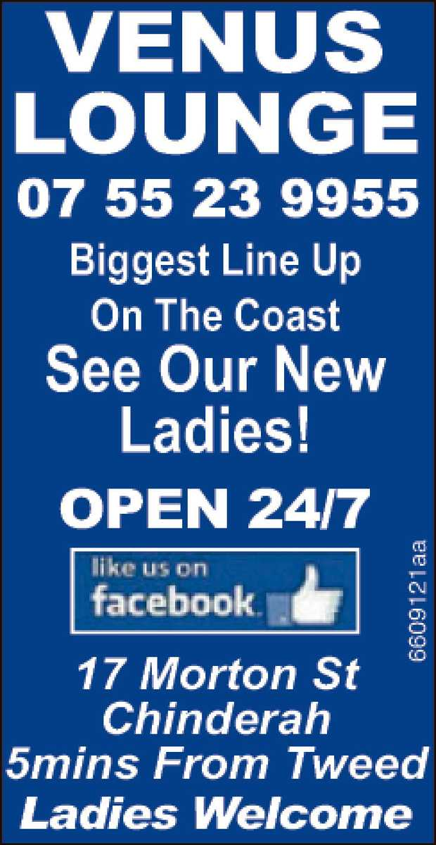 Biggest Line up on the Coast   See Our New Ladies   OPEN 24/7   5mins from Tweed  ...
