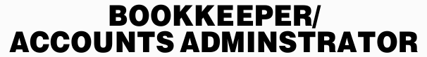 BOOKKEEPER/ ACCOUNTS ADMINSTRATOR   Long standing Gold Coast Maintenance Company is now takin...