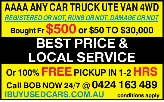 AAAA ANY CAR TRUCK UTE VAN 4WD REGISTERED OR NOT, RUNS OR NOT, DAMAGE OR NOT