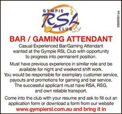 Casual Experienced Bar/Gaming Attendant wanted at the Gympie RSL Club with opportunity to progres...