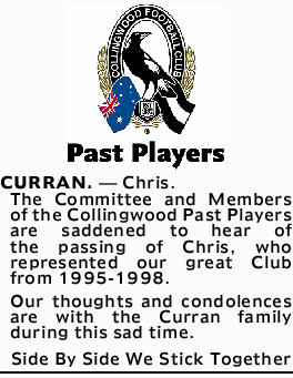 CURRAN. - Chris.    The Committee and Members of the Collingwood Past Players   are sadde...