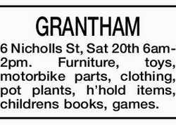 GRANTHAM 6 Nicholls St, Sat 20th 6am-2pm. Furniture, toys, motorbike parts, clothing, pot plants,...